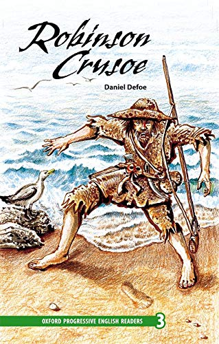 9780195971415: Oxford Progressive English Readers Level 3: Robinson Crusoe: 3100 Headwords