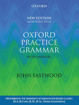 Oxford Practice Grammar - New Edition with: John Eastwood