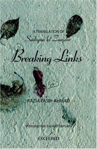 Breaking Links A Translation of Sadiyon ki Zanjeer: Razia Fasih Ahmad