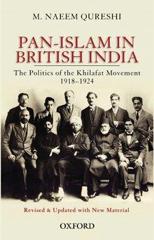 9780195979046: Pan-Islam in British India - The Politics of the Khilafat Movement, 1918–1924