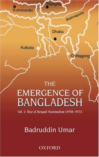 9780195979084: The Emergence of Bangladesh: Volume 2: The Rise of Bengali Nationalism, 1958-1971