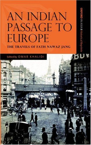 An Indian Passage to Europe: The Travels of Fath Nawaz Jang (Oxford in Asia Historical Reprints)
