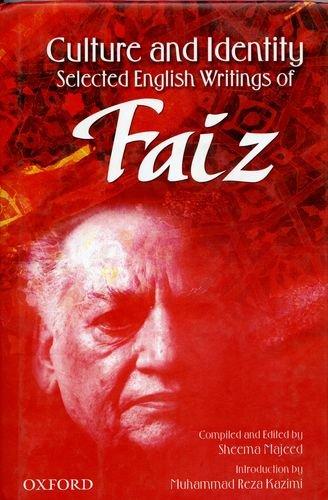 Culture and Identity: Selected English Writings of: Faiz, Faiz Ahmad,
