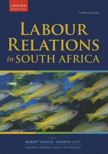 Labour Relations in South Africa (Oxford Southern: Venter
