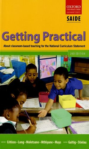9780195986518: Getting Practical: About Classroom-Based Teaching for the National Curriculum Statement