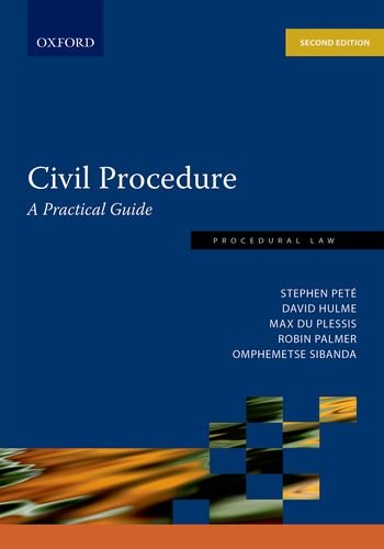 Civil Procedure: A Practical Guide 2e (Procedural: Pete, Stephen, Hulme,