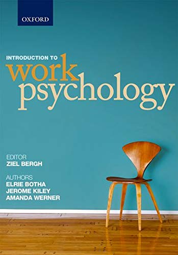 Introduction to Work Psychology (Oxford Southern Africa): Bergh - Unisa,