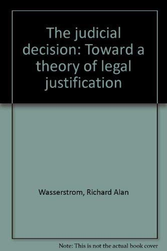 9780196186160: The Judicial Decision: Towards a Theory of Legal Justification
