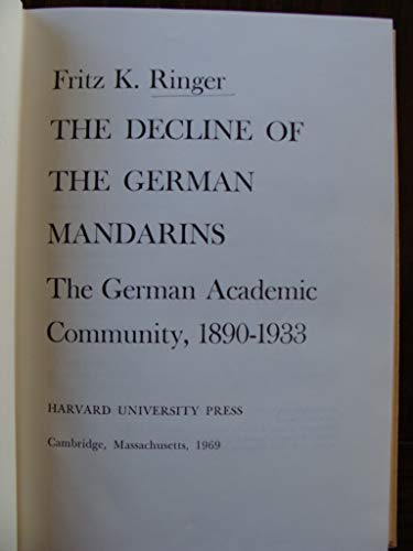 9780196265407: The decline of the German mandarins: The German academic community, 1890-1933