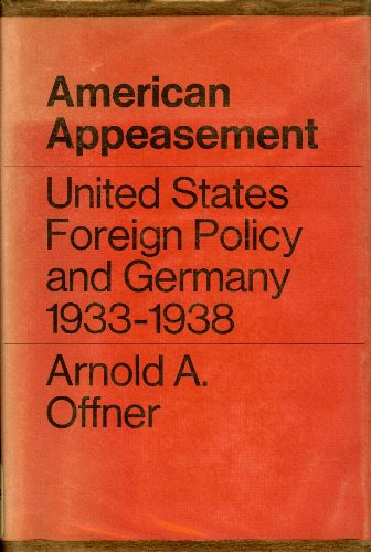 9780196265483: American Appeasement; United States Foreign Policy and Germany, 1933-1938