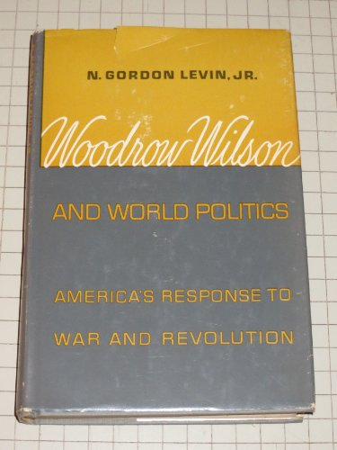 9780196316925: Woodrow Wilson And World Politics: America's Response to War and Revolution