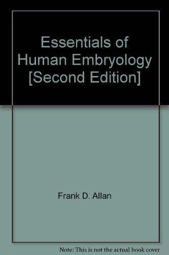 Essentials of Human Embryology [Second Edition]: Frank D. Allan