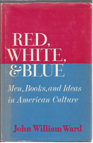 9780196317519: Red, White, & Blue: Men, Books, and Ideas in American Culture.