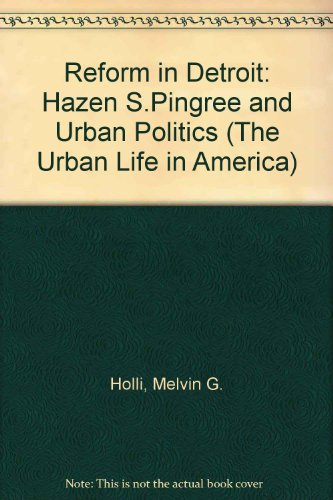 9780196317588: Reform in Detroit: Hazen S. Pingree and Urban Politics