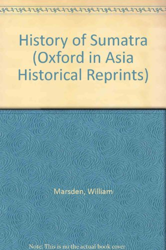 9780196380469: History of Sumatra (Oxford in Asia Historical Reprints)