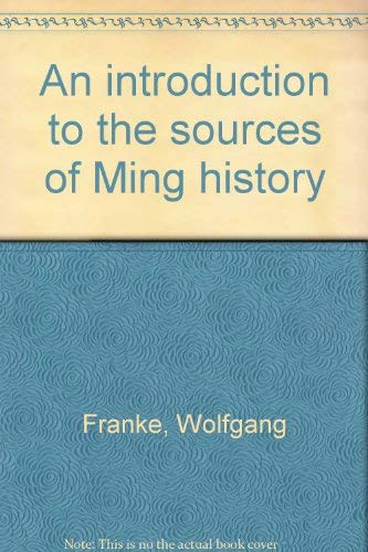 An Introduction to the Sources of Ming History: Wolfgang Franke