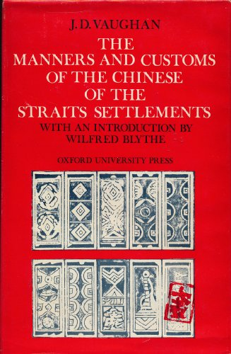 The Manners and Customs of the Chinese: Vaughan, J. D.;