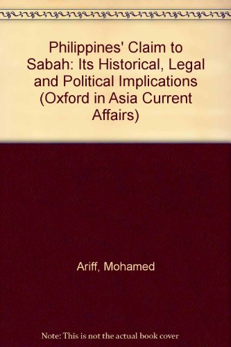 The Philippines Claim to Sabah: Its Historical,: Ariff, M. O.