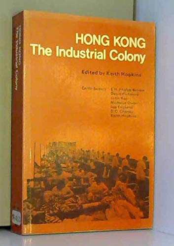 9780196381374: Hong Kong: The Industrial Colony: A Political, Social and Economic Survey