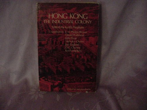 9780196381527: Hong Kong: The Industrial Colony: A Political, social and Economic Survey