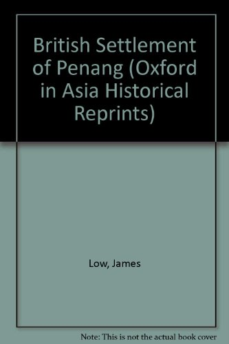 9780196382166: British Settlement of Penang (Oxford in Asia Historical Reprints)