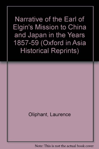 Elgin's Mission to China and Japan in the Years 1857, 1858 and 1859 (2 Vols): Oliphant, ...