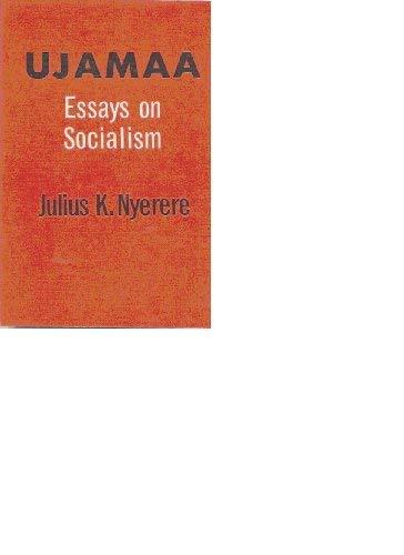 Freedom and Unity: Uhuru na Umoja: Essays: Nyerere, Julius K.