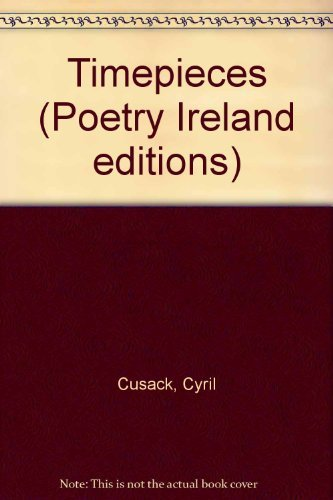 Timepieces (Poetry Ireland Editions 9): Cusack, Cyril