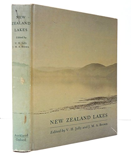 New Zealand Lakes: Jolly, V H and J M A Brown
