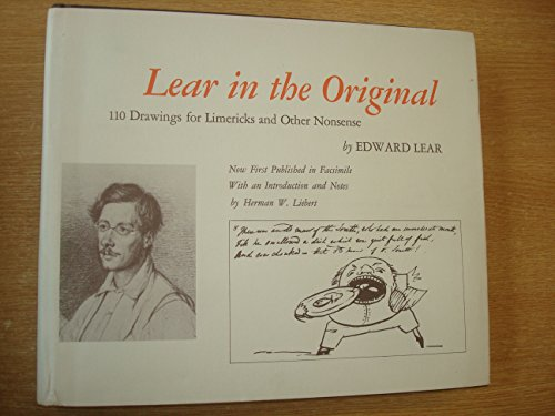 9780196479415: Lear in the original: drawings and limericks by Edward Lear from his Book of nonsense.With an introduction and notes by Herman W. Liebert