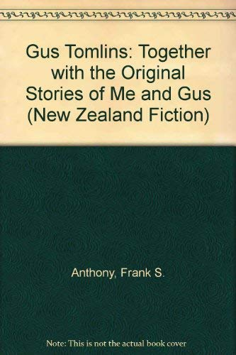 """Gus Tomlins: Together with the Original Stories of """"Me and Gus"""" (New Zealand Fiction): ..."""