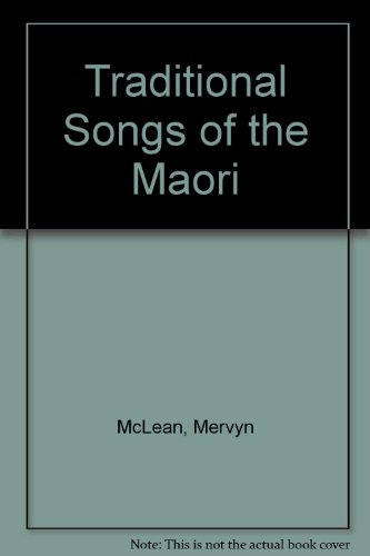 Traditional Songs Of The Maori.: McLean, Mervyn & Orbell, Margaret.
