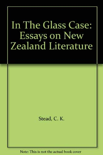 9780196479958: In The Glass Case: Essays on New Zealand Literature
