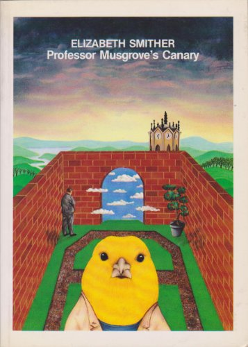 Professor Musgrove's Canary: Poems: Smither, Elizabeth