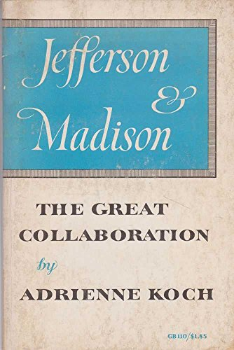 9780196802312: Jefferson & Madison the Great Collaboration