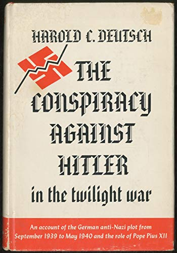 9780196903712: The conspiracy against Hitler in the twilight war