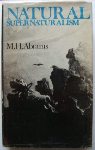 9780196903958: Natural Supernaturalism: Tradition and Revolution in Romantic Literature