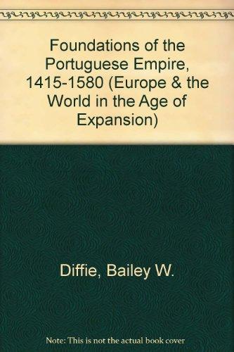 9780196904191: Foundations of the Portuguese Empire, 1415-1580