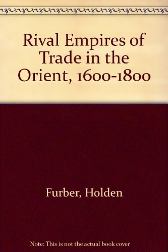 9780196904207: Rival Empires of Trade in the Orient, 1600-1800