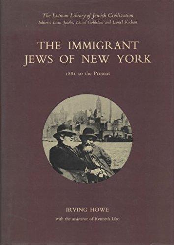 9780197100110: Immigrant Jews of New York: 1881 to the Present (Littman Library of Jewish Civilization)