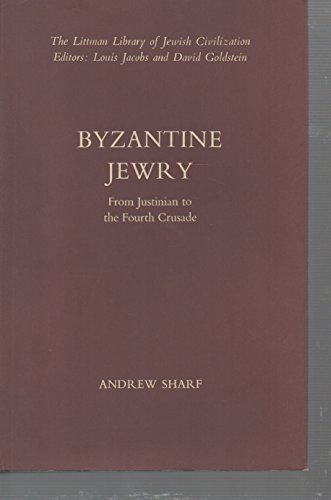 9780197100219: Byzantine Jewry from Justinian to the Fourth Crusade (Littman Library of Jewish Civilization)