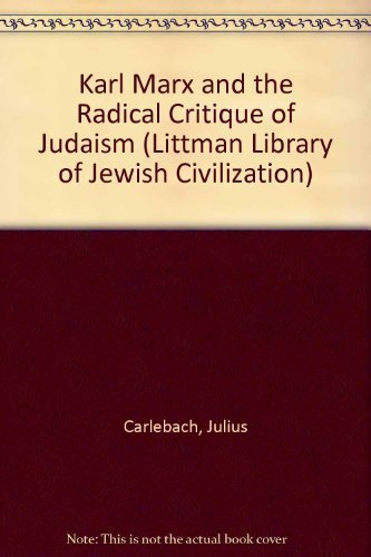 9780197100318: Karl Marx and the Radical Critique of Judaism (Littman Library of Jewish Civilization)