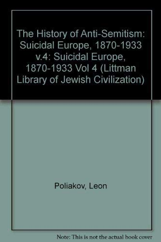 The History of Anti-Semitism, Volume IV: Suicidal Europe, 1870-1933