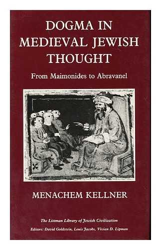 9780197100448: Dogma in Mediaeval Jewish Thought: From Maimonides to Abravanel (Littman Library of Jewish Civilization)