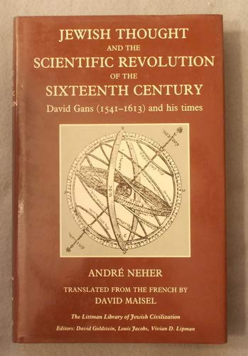 9780197100578: Jewish Thought and the Scientific Revolution of the Sixteenth Century: David Gans, 1541-1613, and His Times (Littman Library of Jewish Civilization)