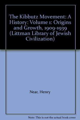 9780197100691: Kibbutz Movement: Origins and Growth, 1909-39 v. 1: A History (Littman Library of Jewish Civilization)