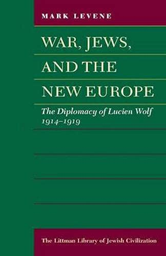 9780197100721: War, Jews, and the New Europe: The Diplomacy of Lucien Wolf, 1914-1919
