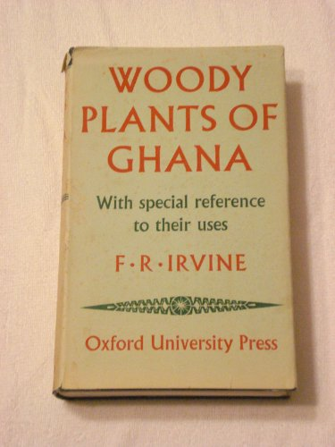 9780197111895: Woody Plants of Ghana, with Special Reference to their Uses