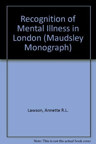The Recognition of Mental Illness in London: LAWSON, Annette R.L.