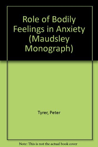 The Role of Bodily Feelings in Anxiety: Tyrer, Peter